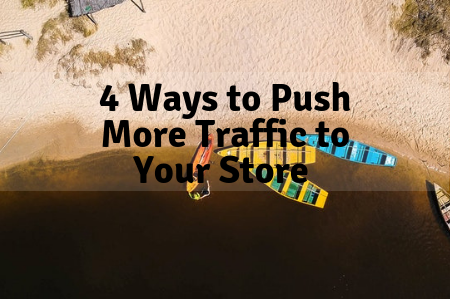 4 ways to get more traffic for your dropshipping store